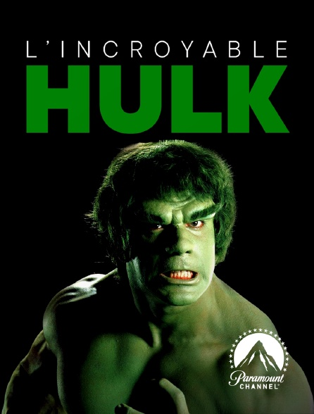 Paramount Channel - L'incroyable Hulk en replay