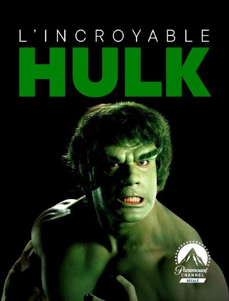 Paramount Channel Décalé - L'incroyable Hulk