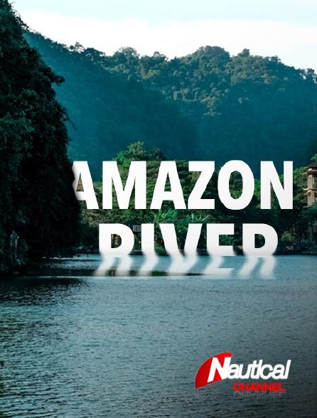 Nautical Channel - Amazon River