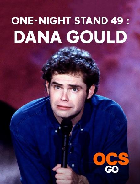OCS Go - One-Night Stand 49 : Dana Gould