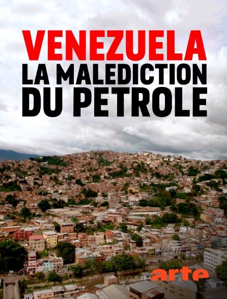 Arte - Venezuela : la malédiction du pétrole