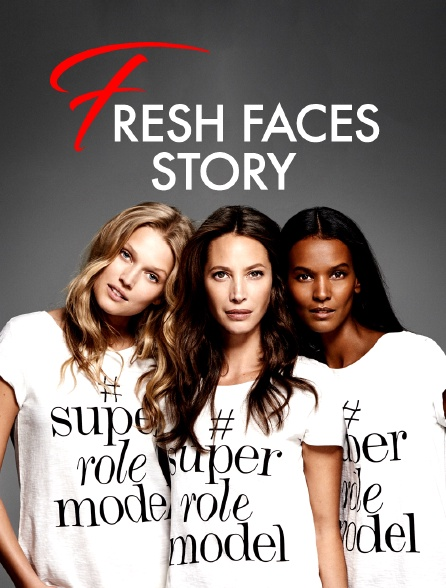 Fresh Faces Story