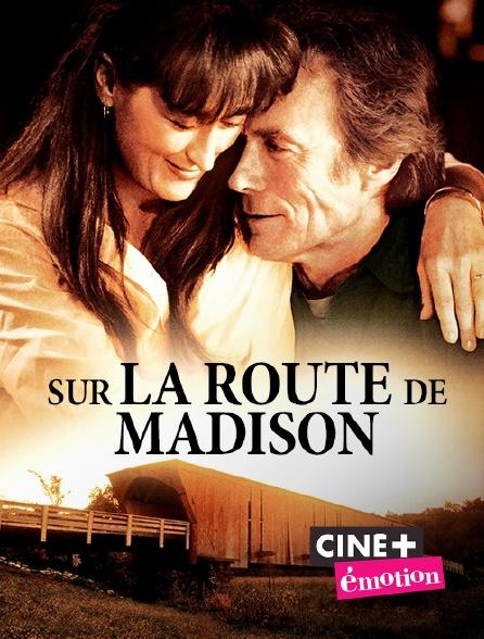Ciné+ Emotion - Sur la route de Madison