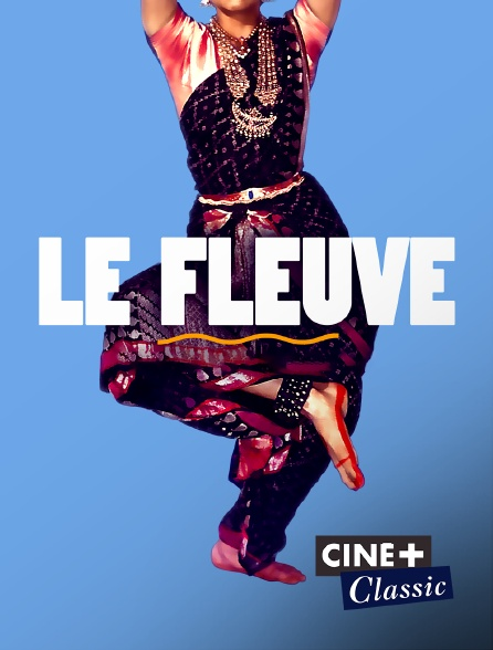 Ciné+ Classic - Le fleuve