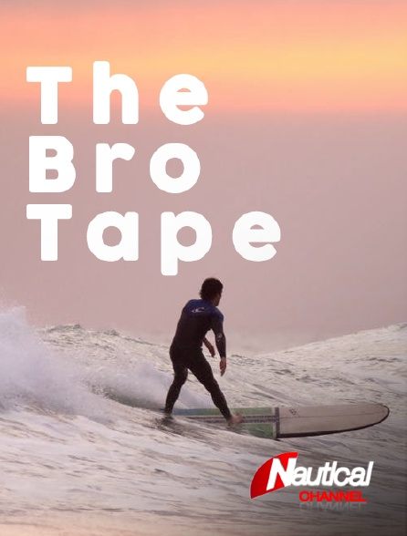 Nautical Channel - The Bro Tape