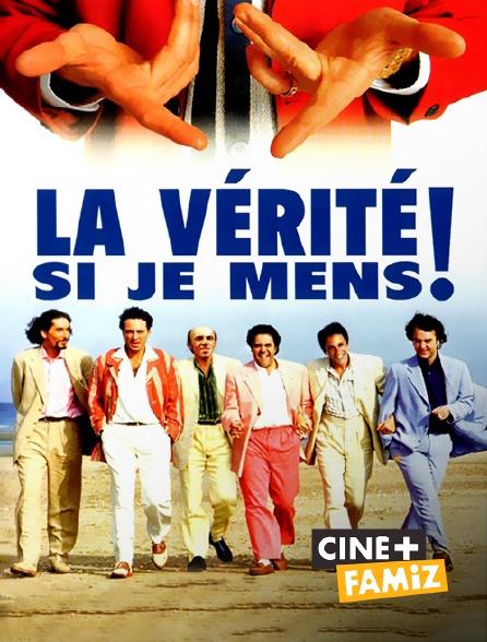 Ciné+ Famiz - La vérité si je mens ! en replay