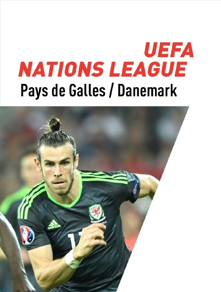 UEFA Nations League : Pays de Galles / Danemark