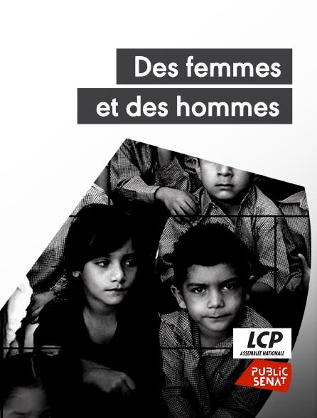 LCP Public Sénat - Des femmes et des hommes