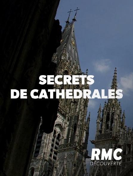 RMC Découverte - Secrets de cathédrales