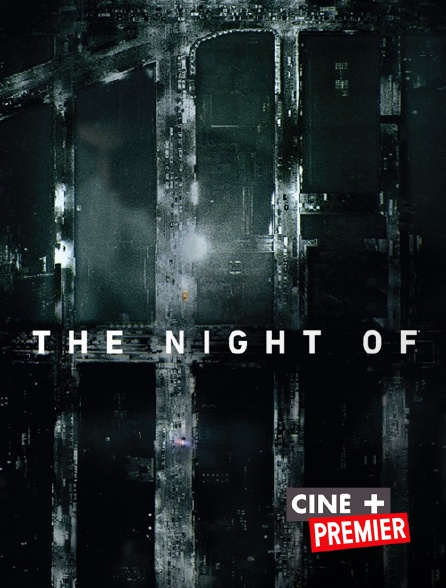 Ciné+ Premier - The Night Of