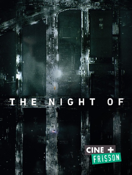 Ciné+ Frisson - The Night Of