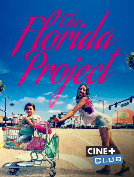 Ciné+ Club - The Florida Project