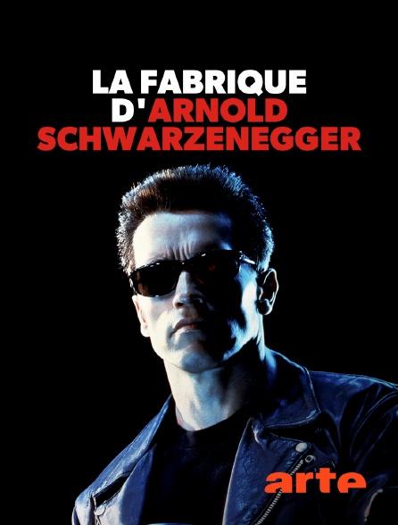 Arte - La fabrique d'Arnold Schwarzenegger