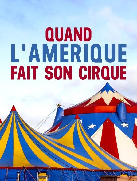 Quand l'Amérique fait son cirque