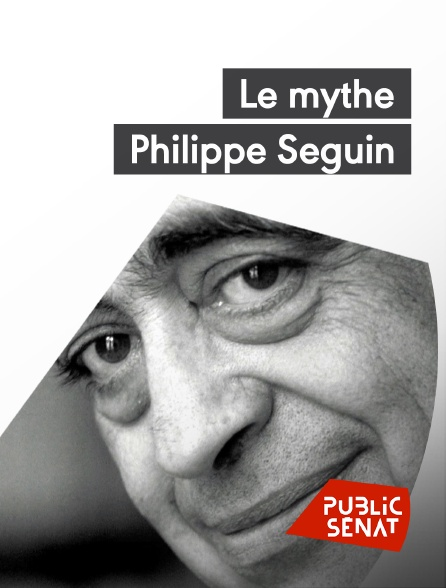 Public Sénat - Le mythe Philippe Seguin