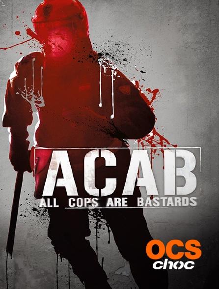 OCS Choc - A.C.A.B : All Cops Are Bastards