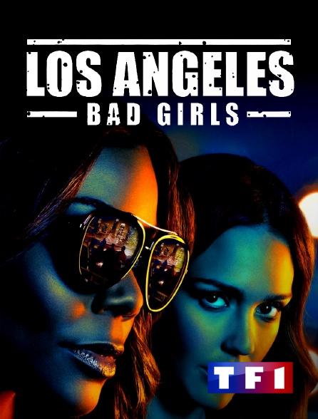 TF1 - Los Angeles Bad Girls