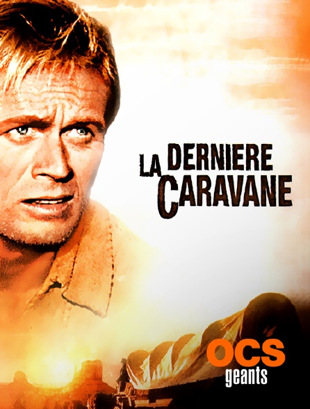 OCS Géants - La dernière caravane