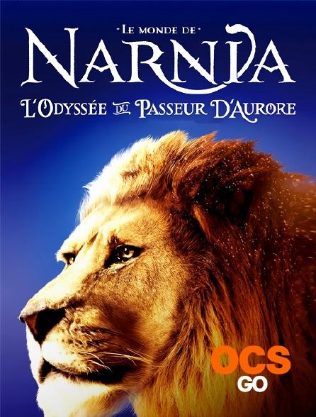 OCS Go - Le monde de Narnia : l'odyssée du Passeur d'aurore