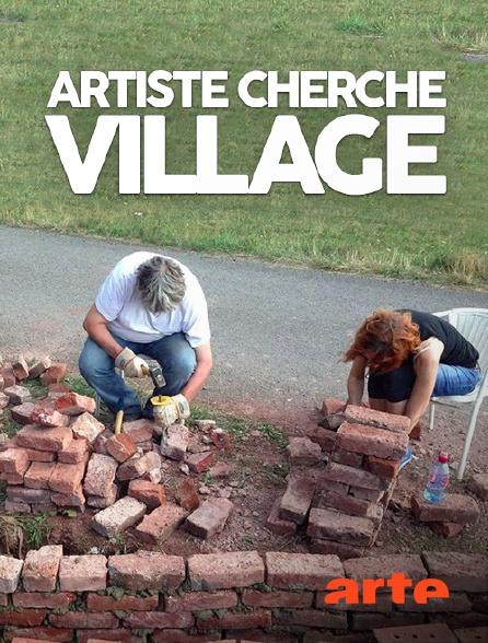Arte - Artiste cherche village