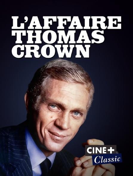 Ciné+ Classic - L'affaire Thomas Crown