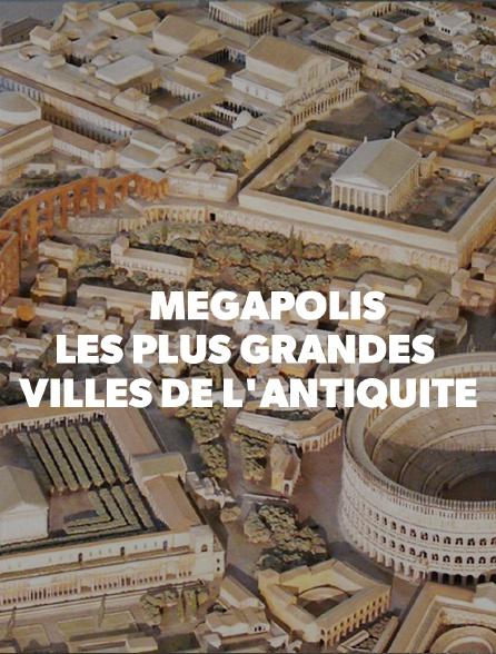 Mégapolis, les plus grandes villes de l'Antiquité
