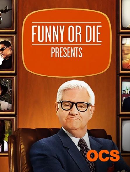OCS - Funny or Die Presents ...