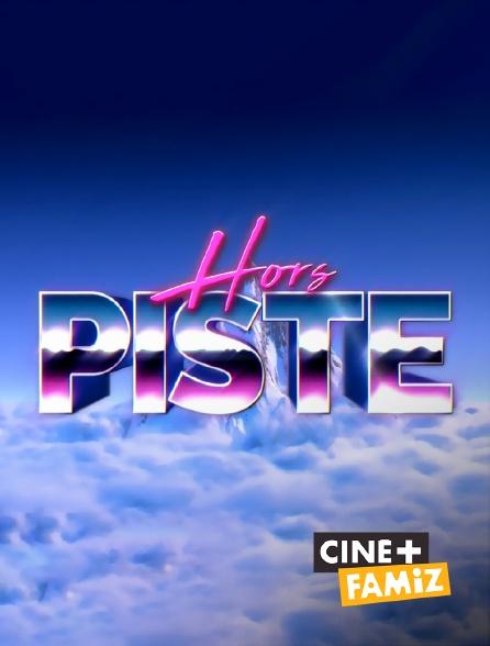 Ciné+ Famiz - Hors piste