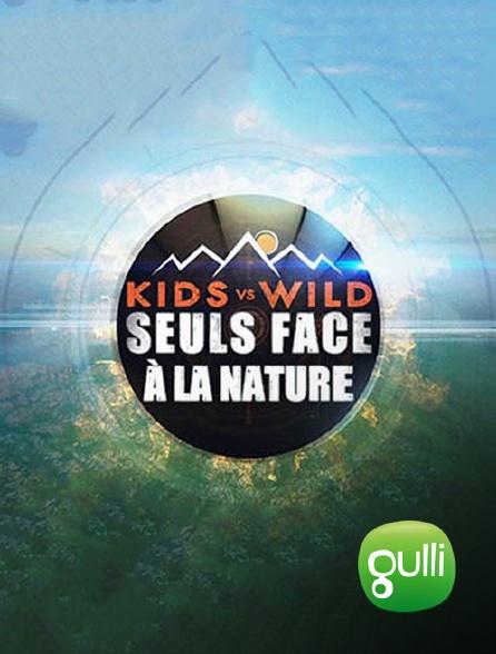 Gulli - Kids Vs Wild, seuls face à la nature