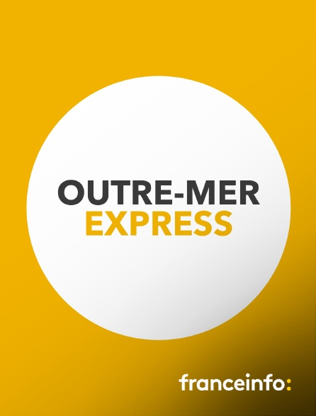 franceinfo: - Outre-mer express