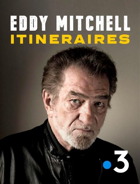 France 3 - Eddy Mitchell, itinéraires
