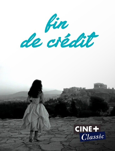 Ciné+ Classic - Fin de crédit