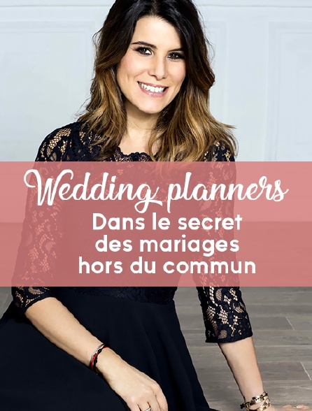 Wedding planners : Dans le secret des mariages hors du commun