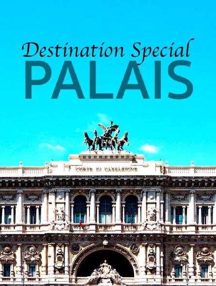 Destination Special : Palais