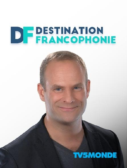 TV5MONDE - Destination francophonie