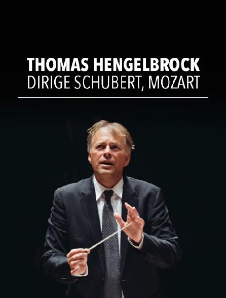 Thomas Hengelbrock dirige Schubert, Mozart