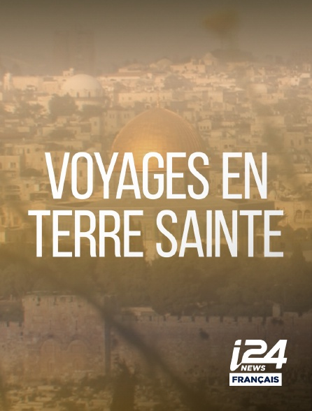 i24 News - Voyages en Terre Sainte