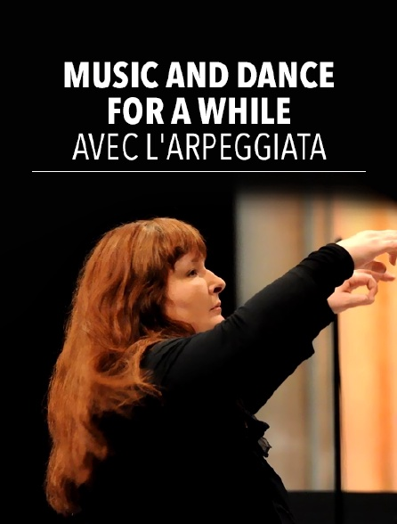 Music and Dance for a While avec l'Arpeggiata