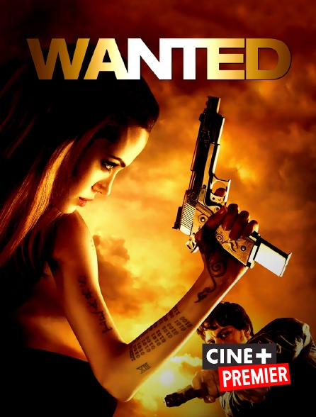 Ciné+ Premier - Wanted