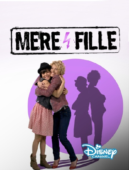 Disney Channel - Mère et fille