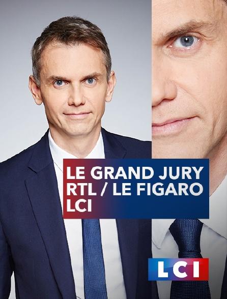 LCI - Le grand jury RTL / Le Figaro / LCI