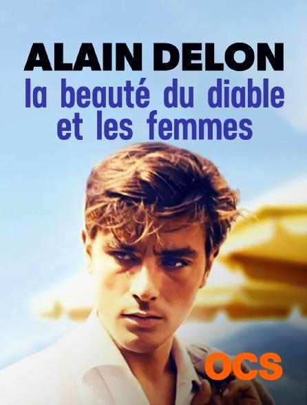 OCS - Alain Delon, la beauté du diable et les femmes