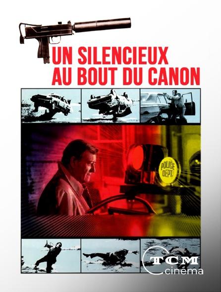 TCM Cinéma - Un silencieux au bout du canon