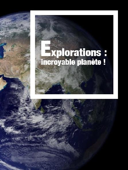 Exploration : incroyable planète !