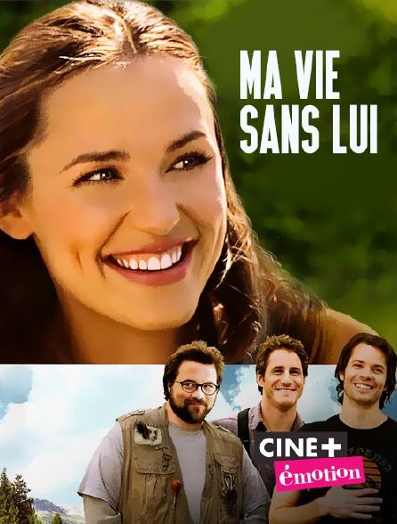 Ciné+ Emotion - Ma vie sans lui