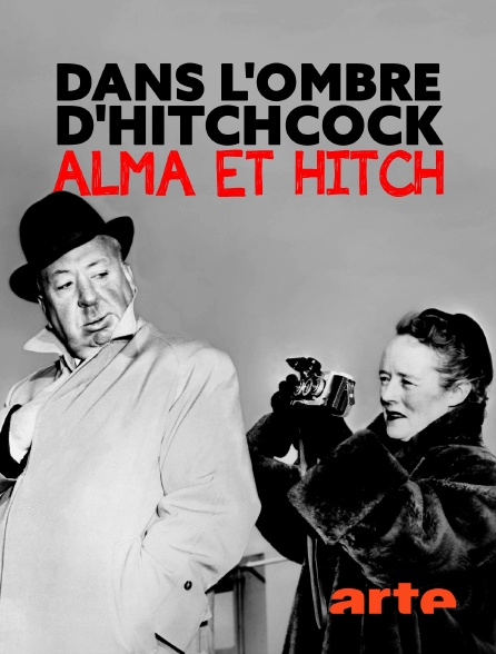 Arte - Dans l'ombre d'Hitchcock : Alma et Hitch