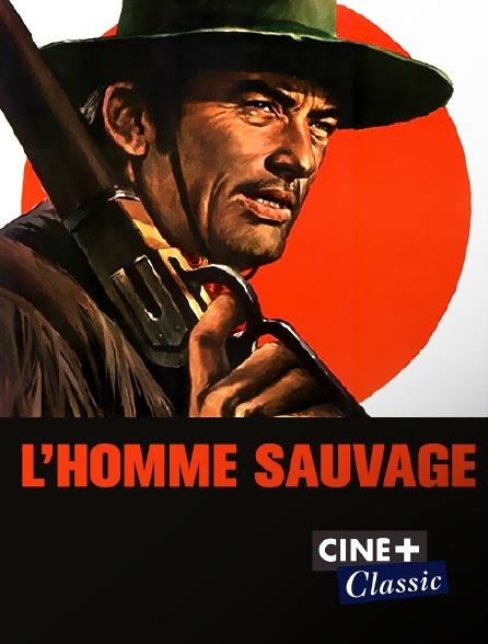 Ciné+ Classic - L'homme sauvage