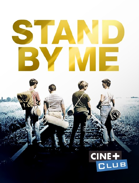 Ciné+ Club - Stand by Me