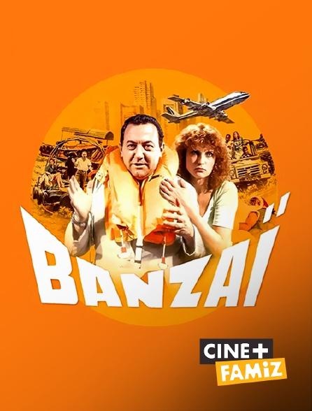 Ciné+ Famiz - Banzaï