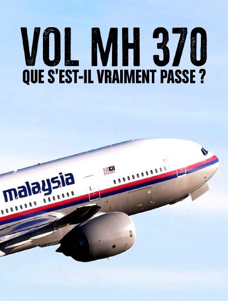 Vol MH 370 : que s'est-il vraiment passé ?